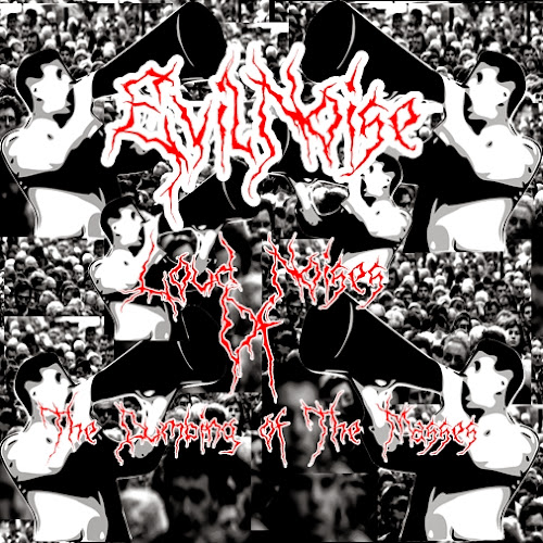 Evil Noise - Loud Noises of The Dumbing of The Masses [ 2014 ]