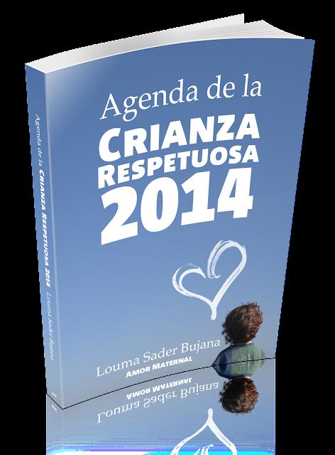Agenda de la crianza respetuosa 2014 Louma Sader Bujana