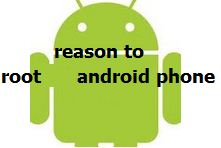 reason to root android phone