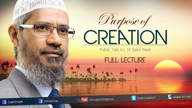 The Purpose of Creation Dr Zakir Naik