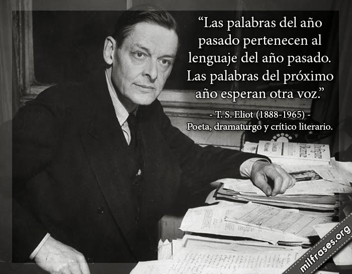 frases de T. S. Eliot, poeta, dramaturgo y crítico literario. frases de año nuevo
