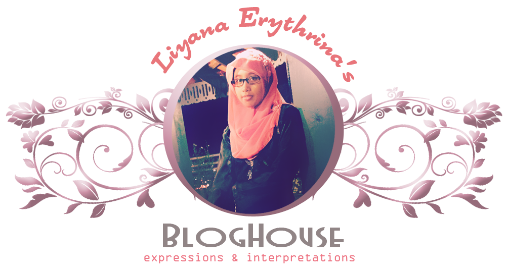 Liyana Erythrina's Bloghouse