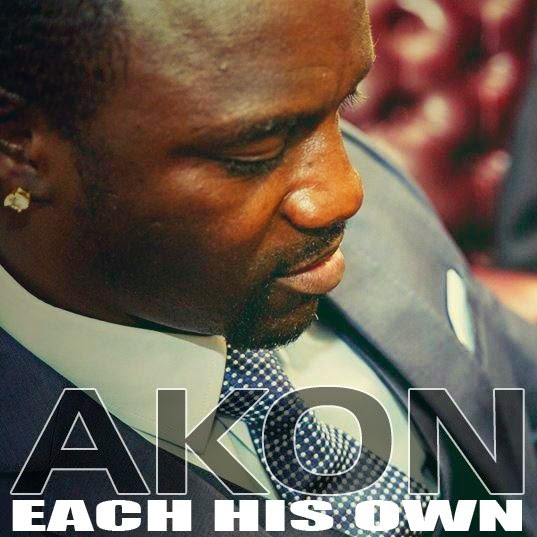 NEW MUSIC: AKON - EACH HIS OWN (OFFICIAL)