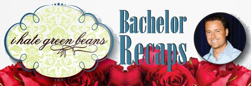 I Hate Green Beans | Bachelor Recaps