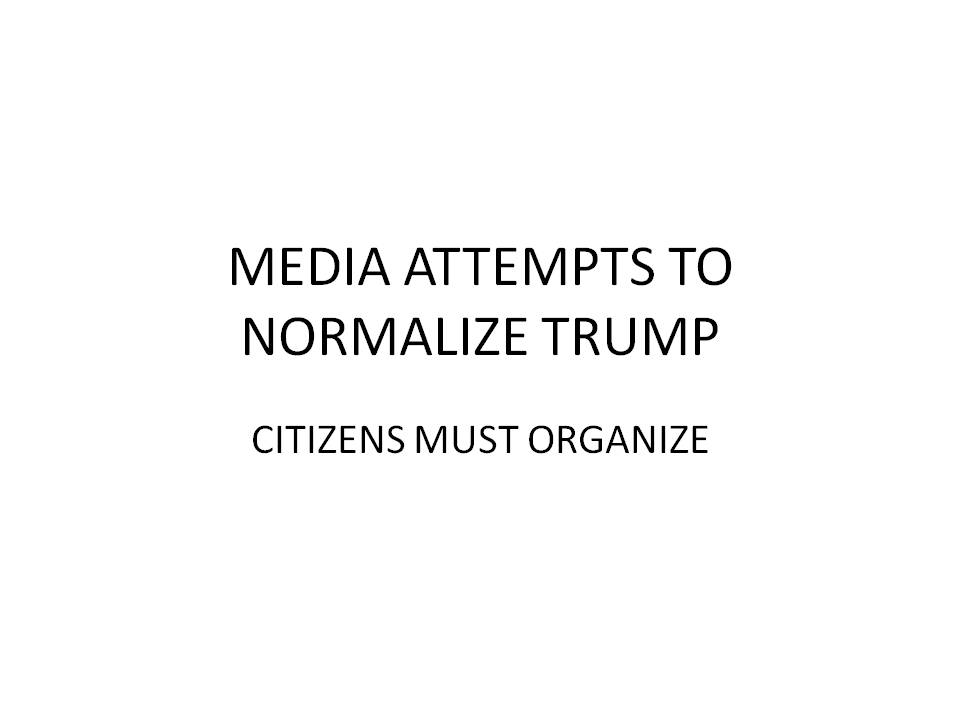 Trump Must Not Be Normalized