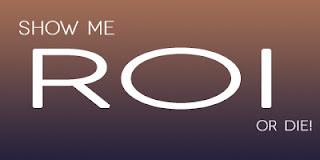 Show me ROI or die!