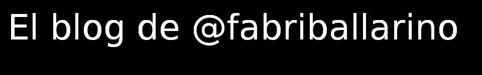 El blog de @fabriballarino