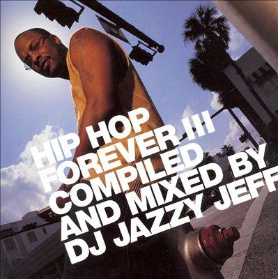 Dj Jazzy Jeff-Hip Hop Forever III