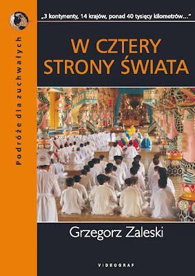 """""""W cztery strony świata"""" - Grzegorz Zaleski"""