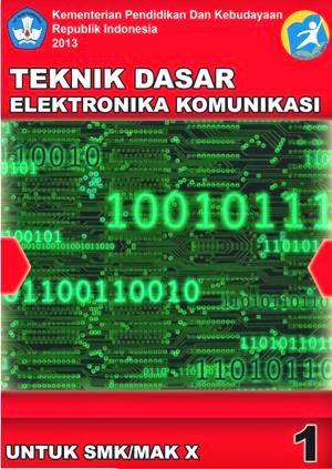http://bse.mahoni.com/data/2013/kelas_10smk/Kelas_10_SMK_Teknik_Dasar_Elektronika_Komunikasi_1.pdf