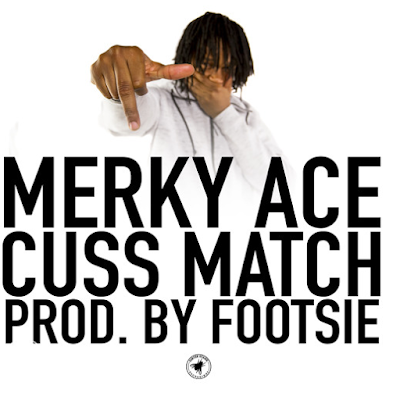 MERKY ACE - CUSS MATCH [PROD. BY FOOTSIE]