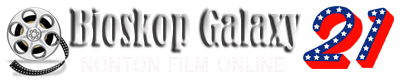 Bioskop Galaxy 21 | Nonton Film Online