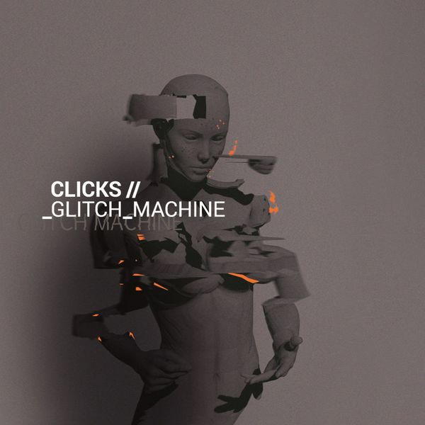 Clicks - Glitch Machine (Deluxe Edition) (2016)