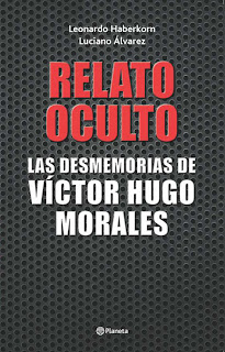 Relato Oculto. Las desmemorias de Víctor Hugo Morales. La dictadura.
