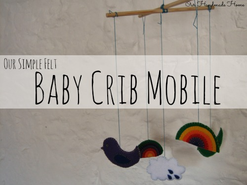 Simple Felt Baby Crib Mobile - Our Handmade Home