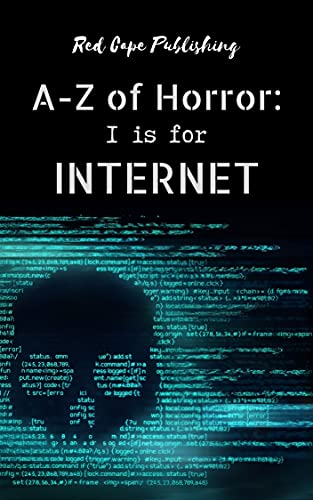 A to Z of Horror: I is for Internet