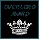 I Got an AWARD! I am an Overlordess