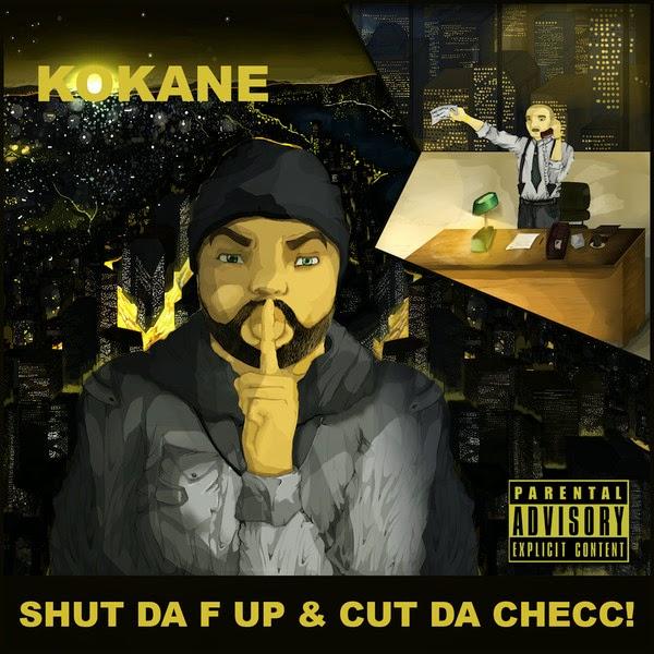 Kokane - Shut da F Up & Cut da Checc Cover