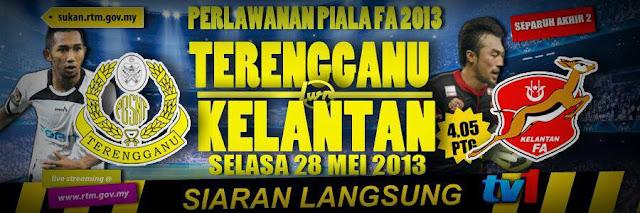 Live Streaming Terengganu vs Kelantan 28 Mei 2013 - Piala FA 2013