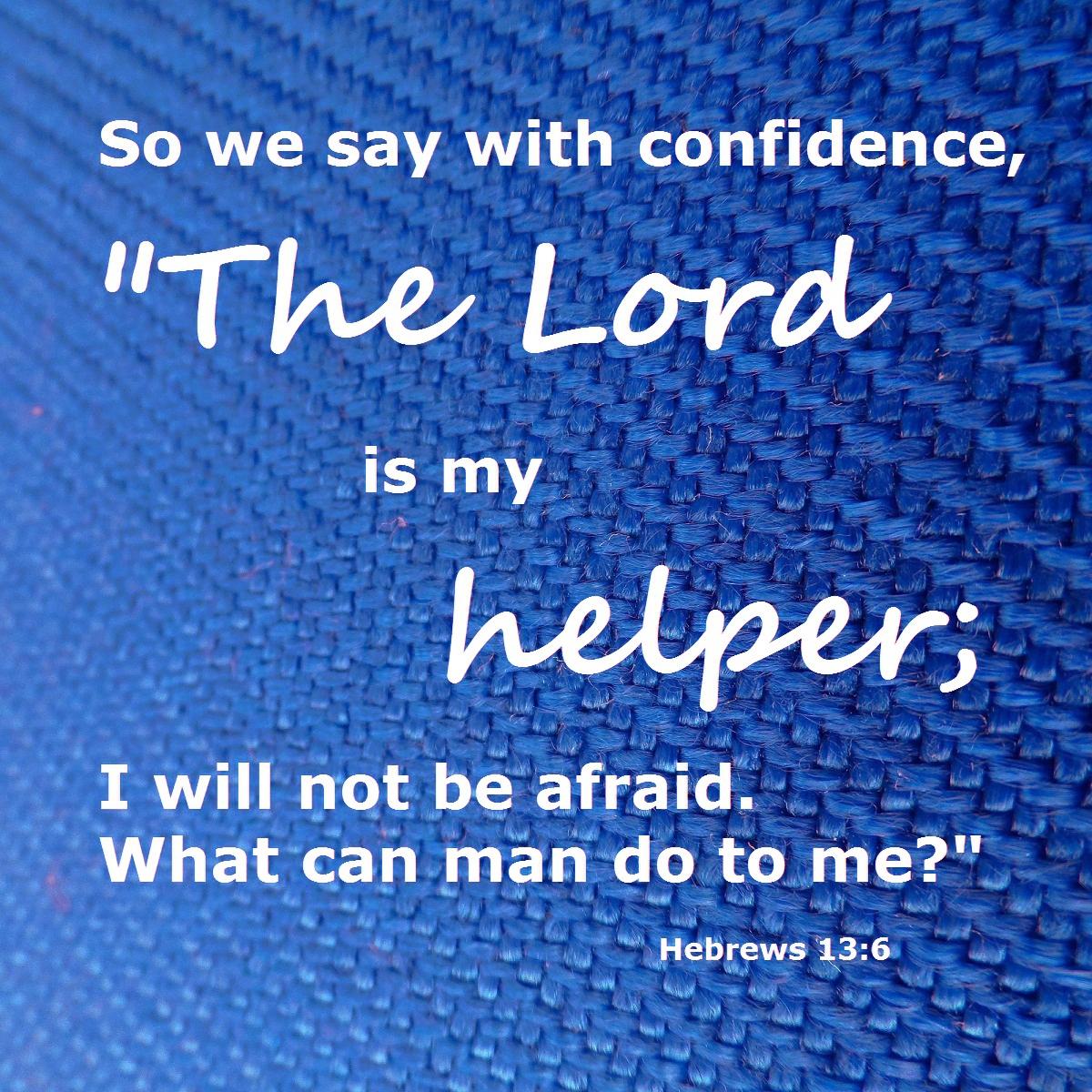 Live Love Hope Pray Hebrews 13 6