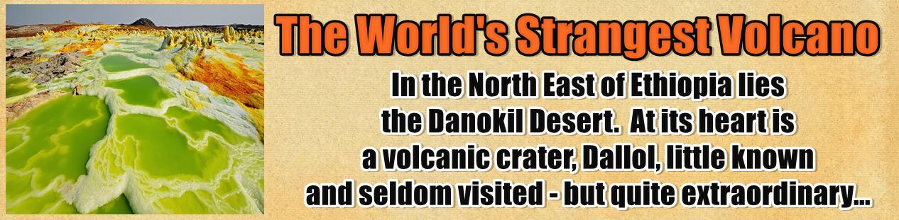 http://www.nerdoutwithme.com/2014/02/dallol-worlds-strangest-volcano.html