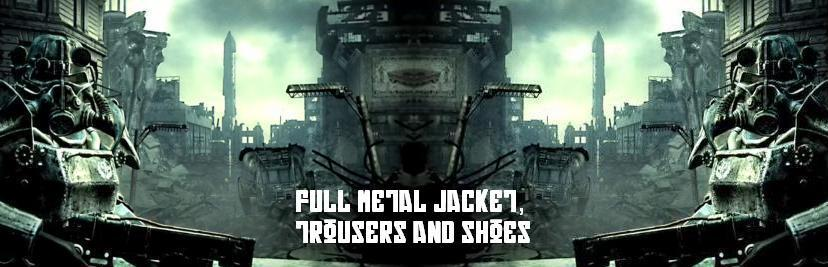 Full Metal Jacket, Trousers and Shoes