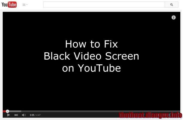 Khắc phục lỗi Youtube bị lỗi màn hình đen trên trình duyệt
