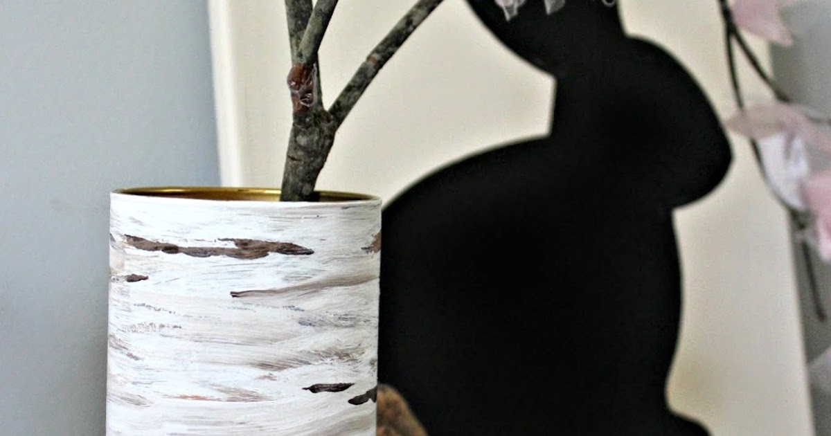 You Can Make A Birch Bark Vase Days Of Chalk And Chocolate