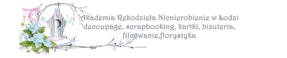 Akademia Rękodzieła NICNIEROBIENIE w Łodzi