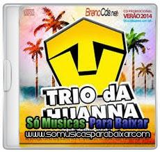 musicas+para+baixar CD Trio da Huanna – Verão 2014