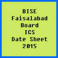 Faisalabad Board ICS Date Sheet 2016, Part 1 and Part 2