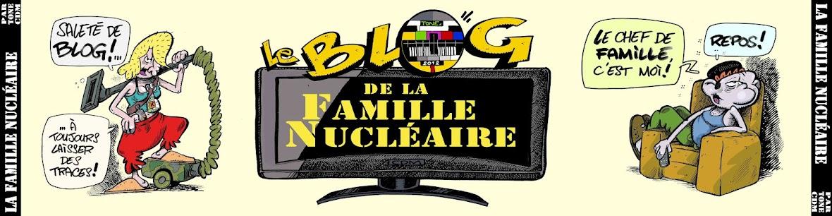 TONE*cdm presente le Blog de la Famille Nucléaire