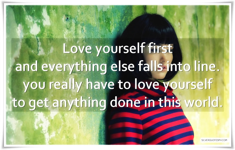 Love Yourself First And Everything Else Falls Into Line, Picture Quotes, Love Quotes, Sad Quotes, Sweet Quotes, Birthday Quotes, Friendship Quotes, Inspirational Quotes, Tagalog Quotes