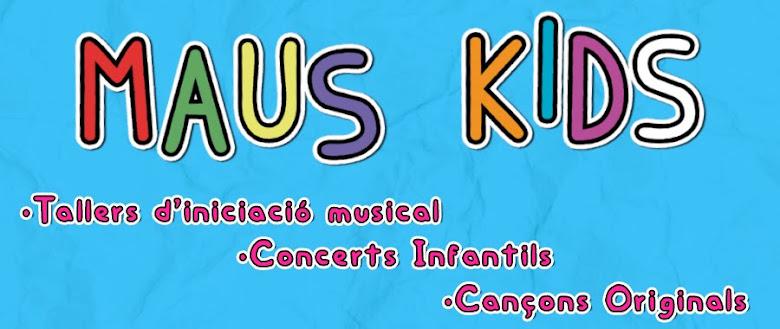 MAUS KIDS - Tallers i Concerts Infantils