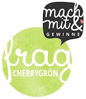 Frag Cherrygrön  |  Mach mit!