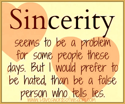 sincerity person How to be sincere sincerity means being honest and straightforward without any pretense, misrepresentation, or deceit being a more sincere person can refer to how you interact with others, but ultimately sincerity must begin within.