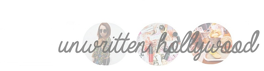 UNWRITTENHOLLYWOOD // UK FASHION & BEAUTY BLOG