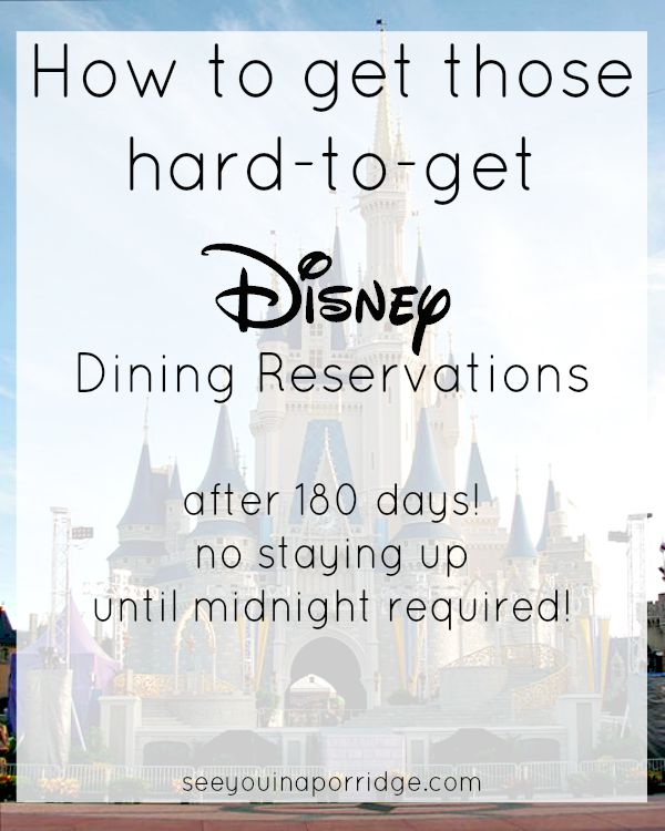 How to get Disney Advance Dining Reservations (ADRs) when you are less than 180 days away from your trip