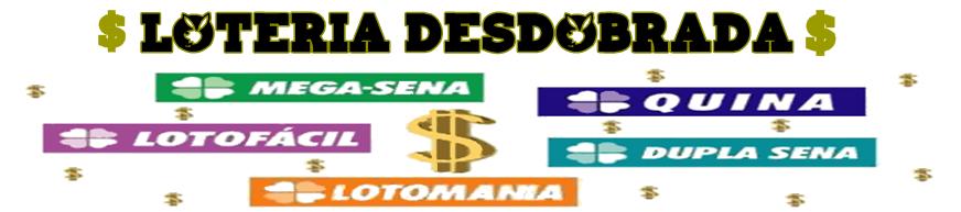 LOTERIA DESDOBRADA