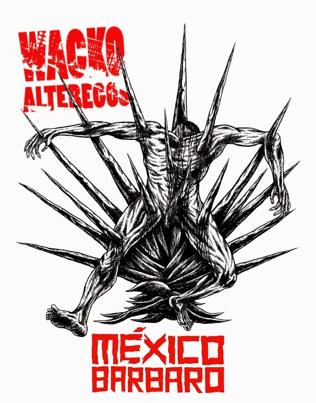 "Wacko ""Alteregos"" - Mexico Barbaro"
