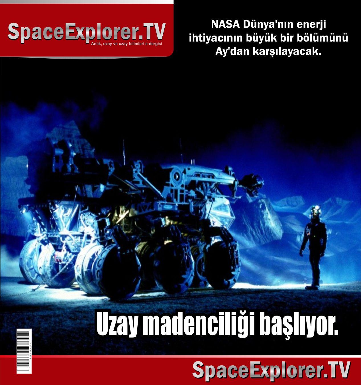 NASA, Uzaydaki madenler, Uzay madenciliği, Gök taşı madenciliği, Ay'daki madenler, Ay, Helyum 3, Rusya, Japonya, Space Explorer,