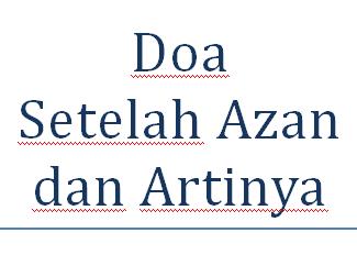 Doa Setelah Azan dan Artinya