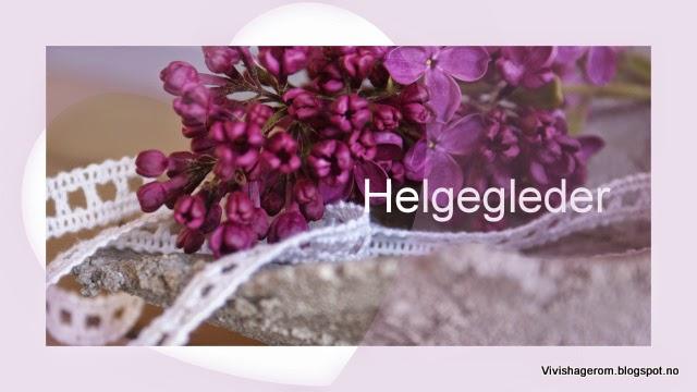 Vivishageroms hage og fotoblogg : helgegleder #108