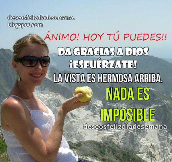 Frases de éxito, aliento, ánimo para seguir adelante, alcanzar metas, feliz nuevo día, buenos días, nada es imposible.