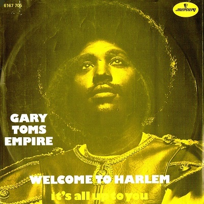 Gary Toms Empire Welcome To Harlem Its All Up To You
