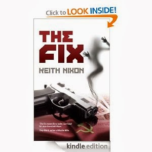 http://www.amazon.com/Fix-Keith-Nixon-ebook/dp/B00ENHZ7JA/ref=sr_1_1?s=books&ie=UTF8&qid=1387648907&sr=1-1&keywords=keith+nixon+-+the+fix