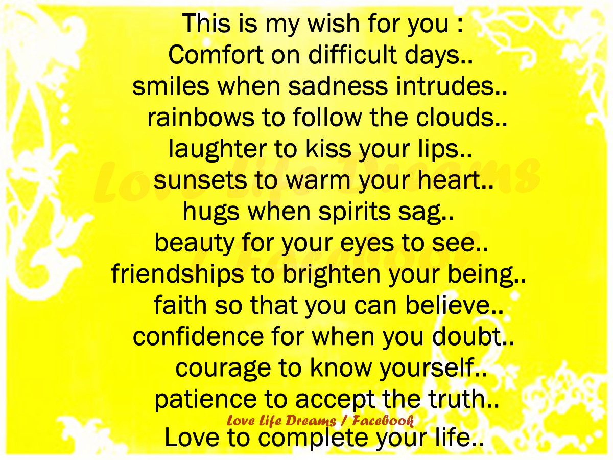 Quotes About Complicated Friendship Love Life Dreams This Is My Wish For You