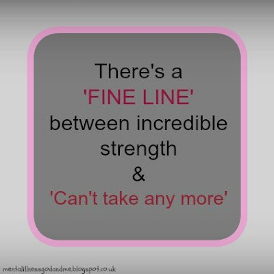 """There's a Fine Line between incredible strength and Can't Take Anymore."" quote via @stuckinscared 