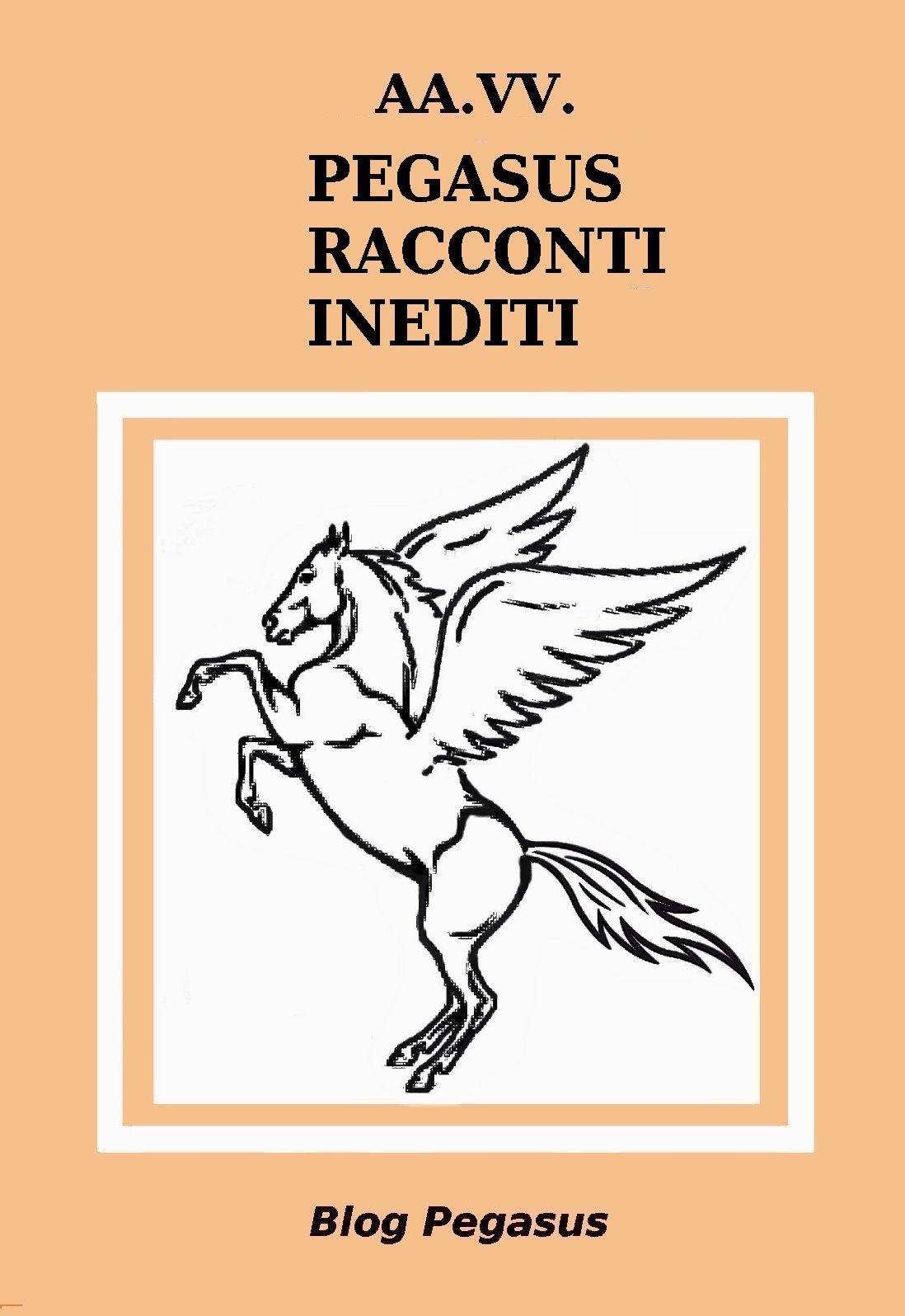AA.VV. PEGASUS RACCONTI INEDITI