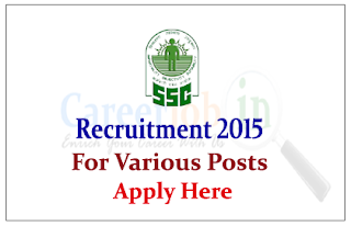 Staff Selection Commission Recruitment 2015 for the various posts